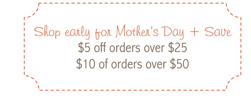 Shop early for Mother's Day